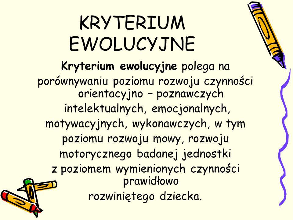 KRYTERIUM EWOLUCYJNE Kryterium ewolucyjne polega na
