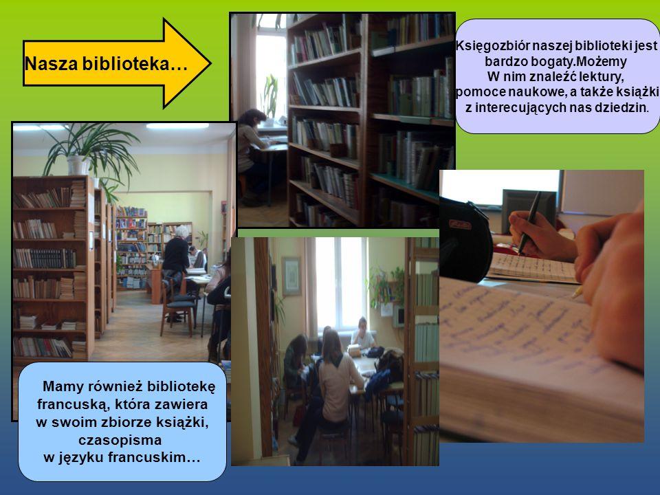Nasza biblioteka… Mamy również bibliotekę francuską, która zawiera