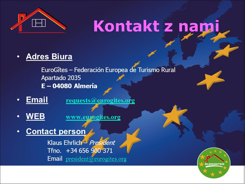 Kontakt z nami Adres Biura Email requests@eurogites.org