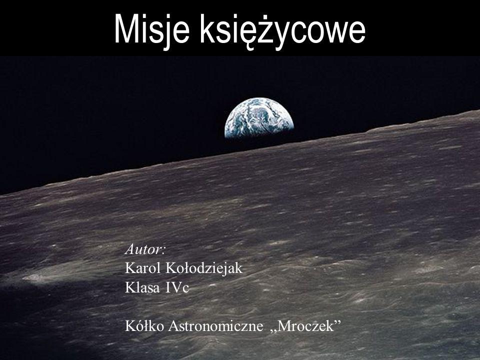 Misje księżycowe Autor: Karol Kołodziejak Klasa IVc