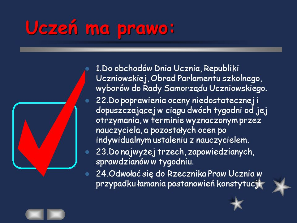 Uczeń ma prawo: 1.Do obchodów Dnia Ucznia, Republiki Uczniowskiej, Obrad Parlamentu szkolnego, wyborów do Rady Samorządu Uczniowskiego.