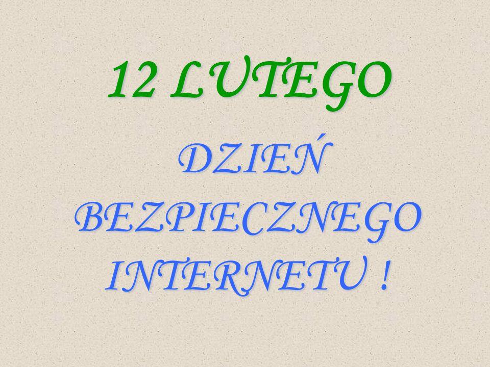 12 LUTEGO DZIEŃ BEZPIECZNEGO INTERNETU !