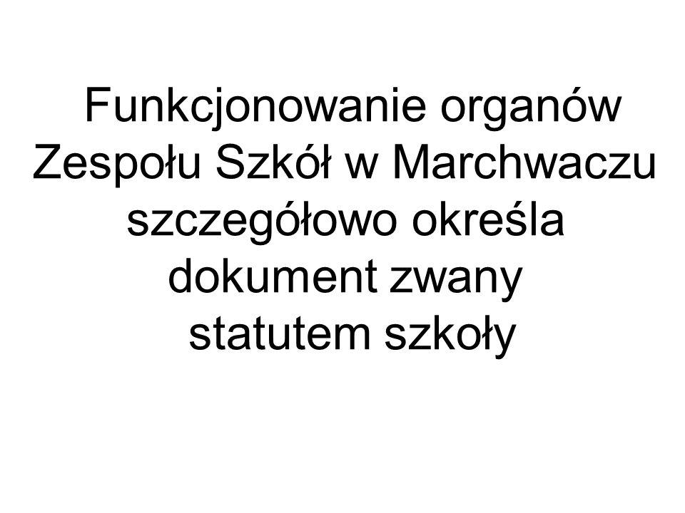 Funkcjonowanie organów Zespołu Szkół w Marchwaczu szczegółowo określa