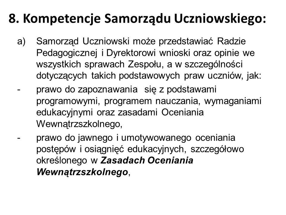 8. Kompetencje Samorządu Uczniowskiego:
