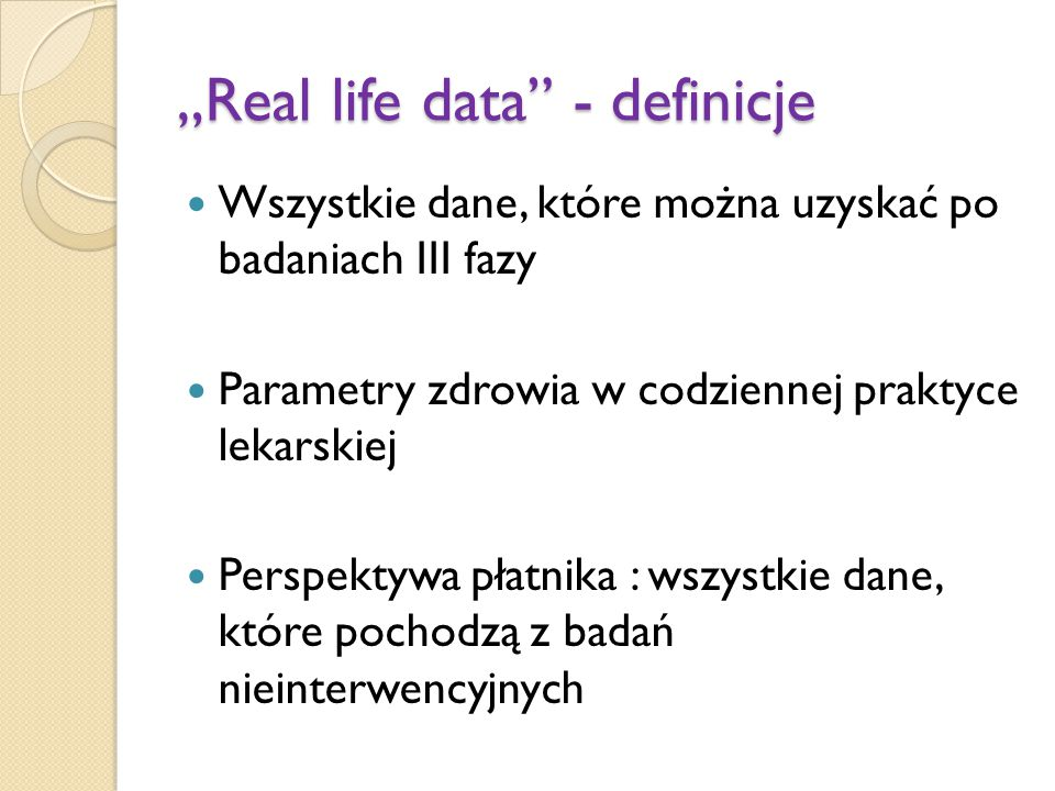 """Real life data - definicje"
