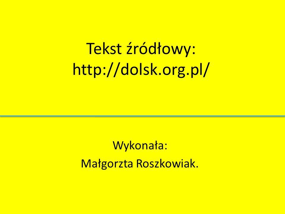 Tekst źródłowy: http://dolsk.org.pl/
