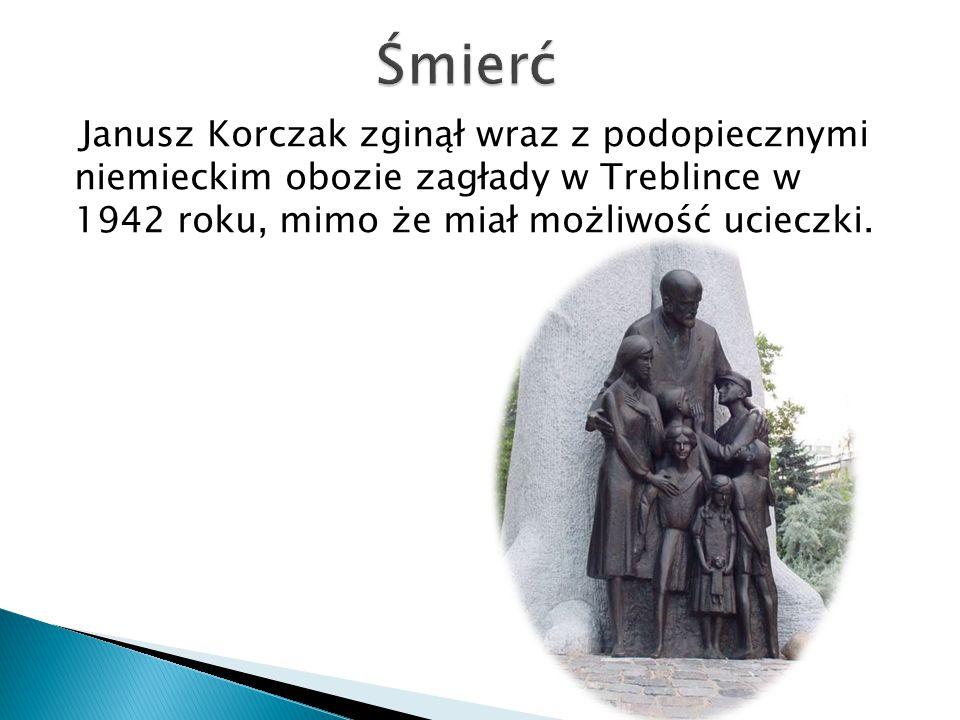 Śmierć Janusz Korczak zginął wraz z podopiecznymi niemieckim obozie zagłady w Treblince w 1942 roku, mimo że miał możliwość ucieczki.