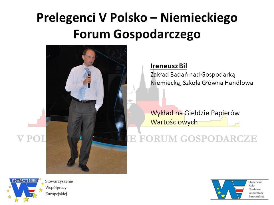 Prelegenci V Polsko – Niemieckiego Forum Gospodarczego