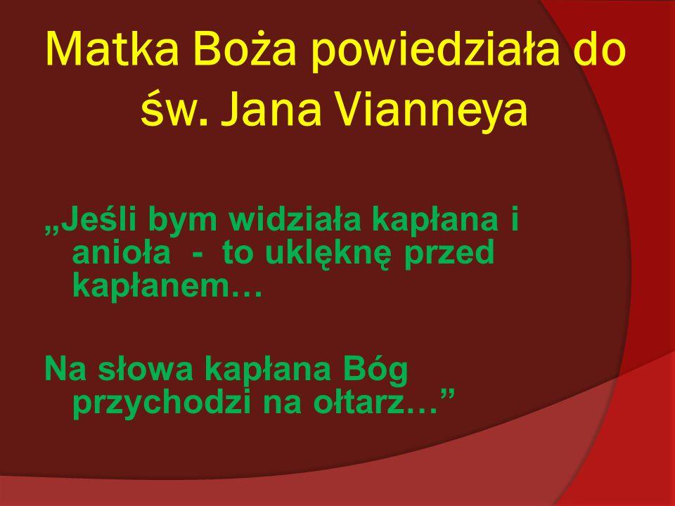 Matka Boża powiedziała do św. Jana Vianneya