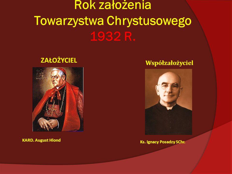 Rok założenia Towarzystwa Chrystusowego 1932 R.