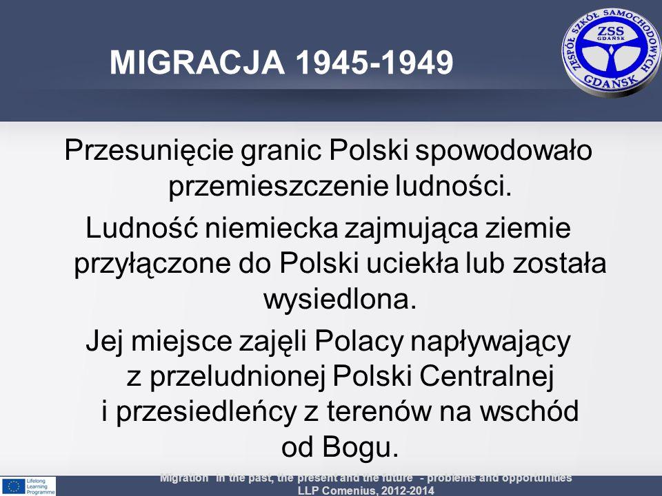 Przesunięcie granic Polski spowodowało przemieszczenie ludności.