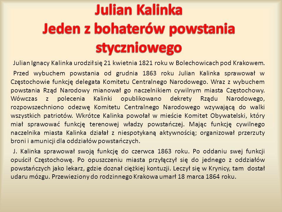 Julian Kalinka Jeden z bohaterów powstania styczniowego