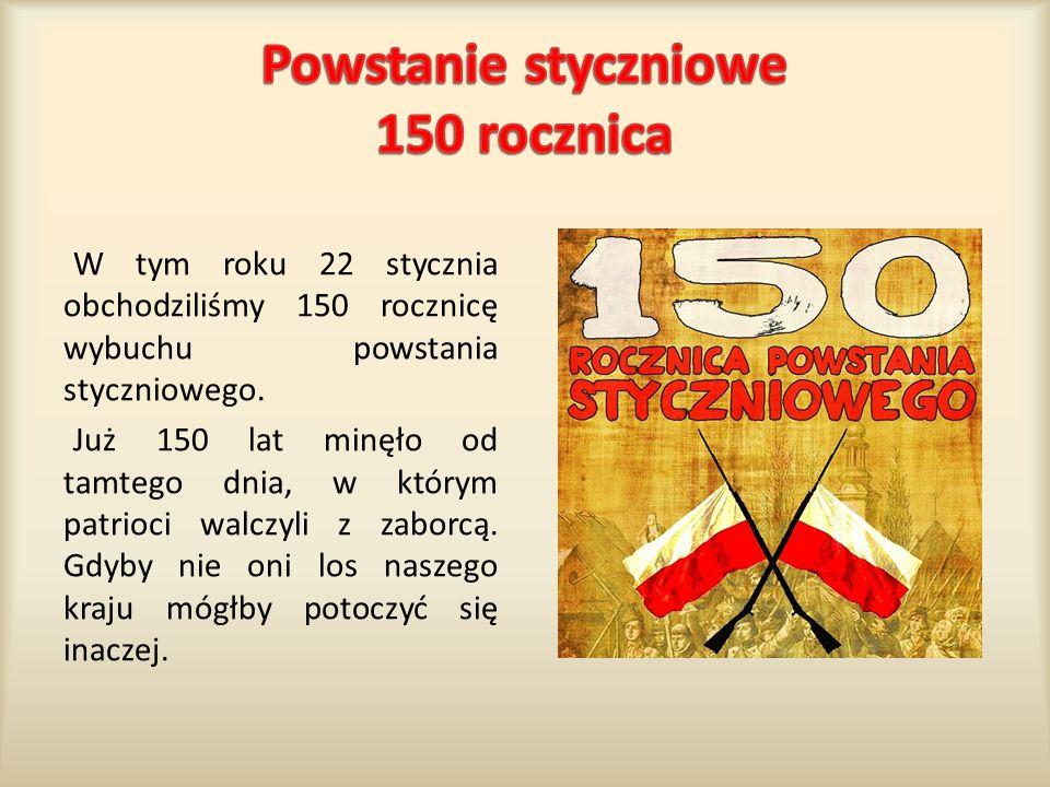 Powstanie styczniowe 150 rocznica