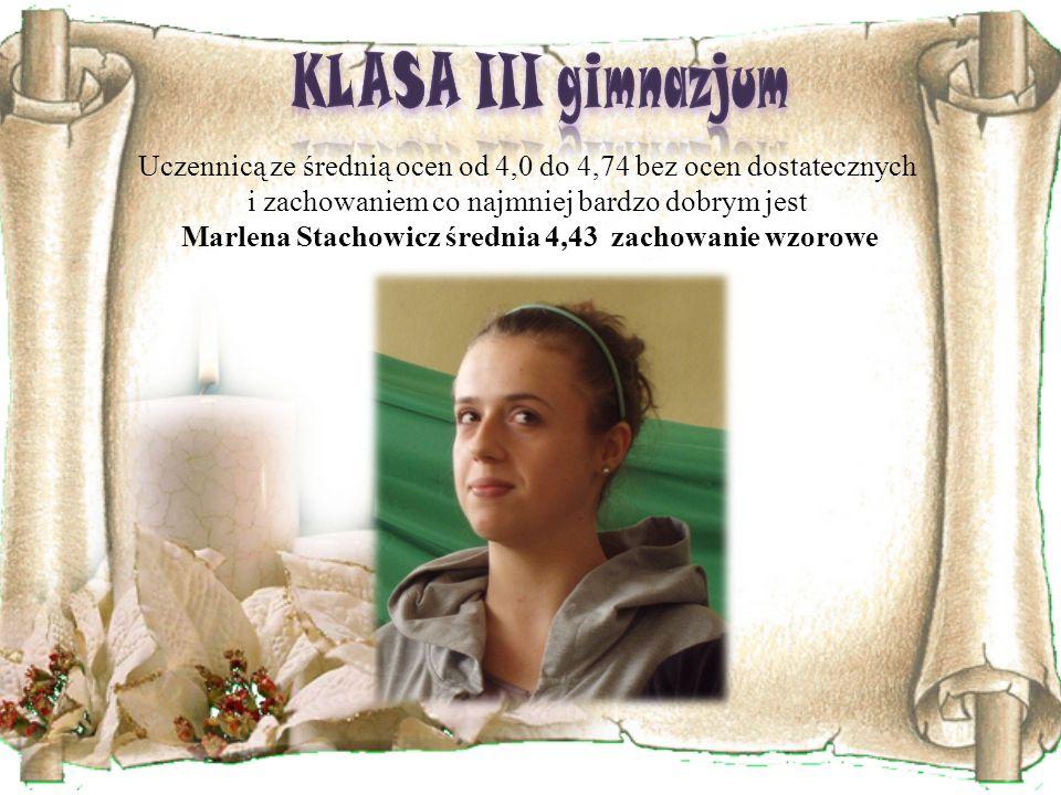 Marlena Stachowicz średnia 4,43 zachowanie wzorowe