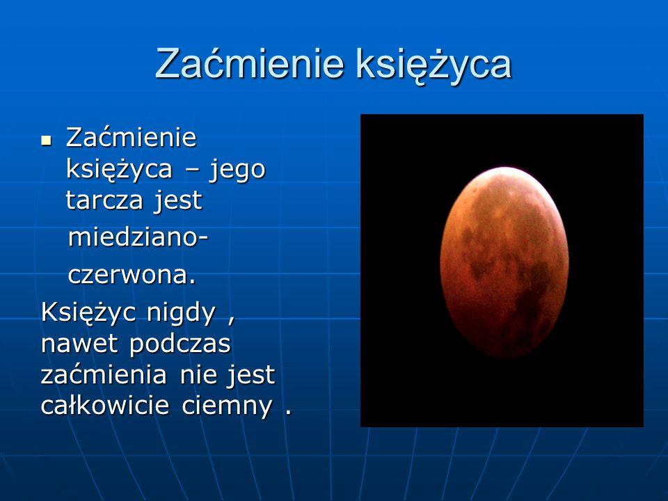 Zaćmienie księżyca Zaćmienie księżyca – jego tarcza jest miedziano-