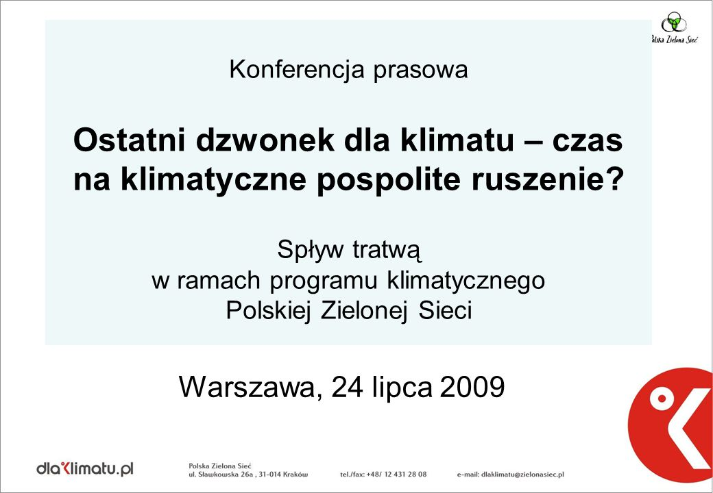 Konferencja prasowa Ostatni dzwonek dla klimatu – czas na klimatyczne pospolite ruszenie Spływ tratwą w ramach programu klimatycznego Polskiej Zielonej Sieci
