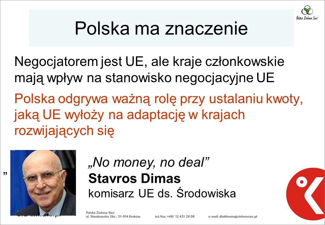 Polska ma znaczenie Negocjatorem jest UE, ale kraje członkowskie mają wpływ na stanowisko negocjacyjne UE.