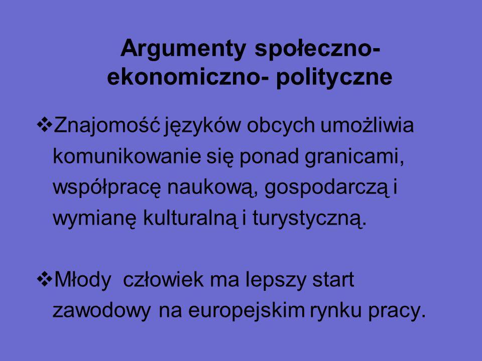 Argumenty społeczno- ekonomiczno- polityczne