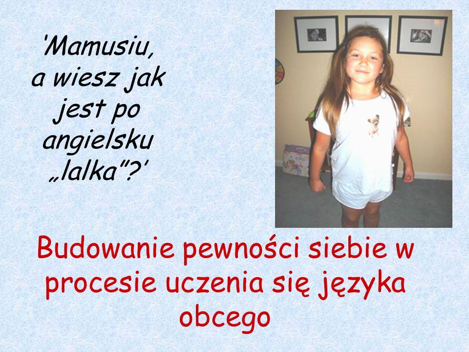 """'Mamusiu, a wiesz jak jest po angielsku """"lalka '"""