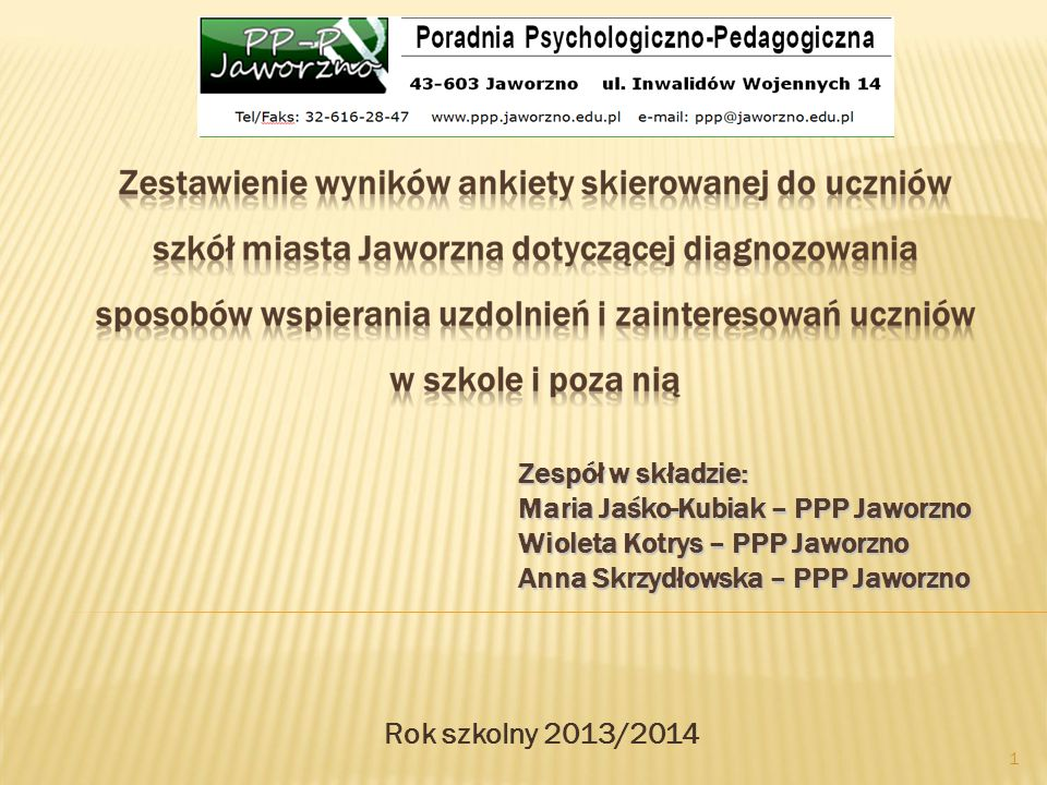 Rok szkolny 2013/2014 Zespół w składzie: