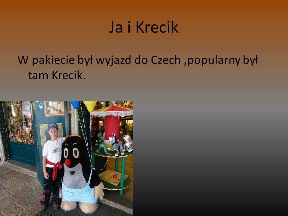 Ja i Krecik W pakiecie był wyjazd do Czech ,popularny był tam Krecik.