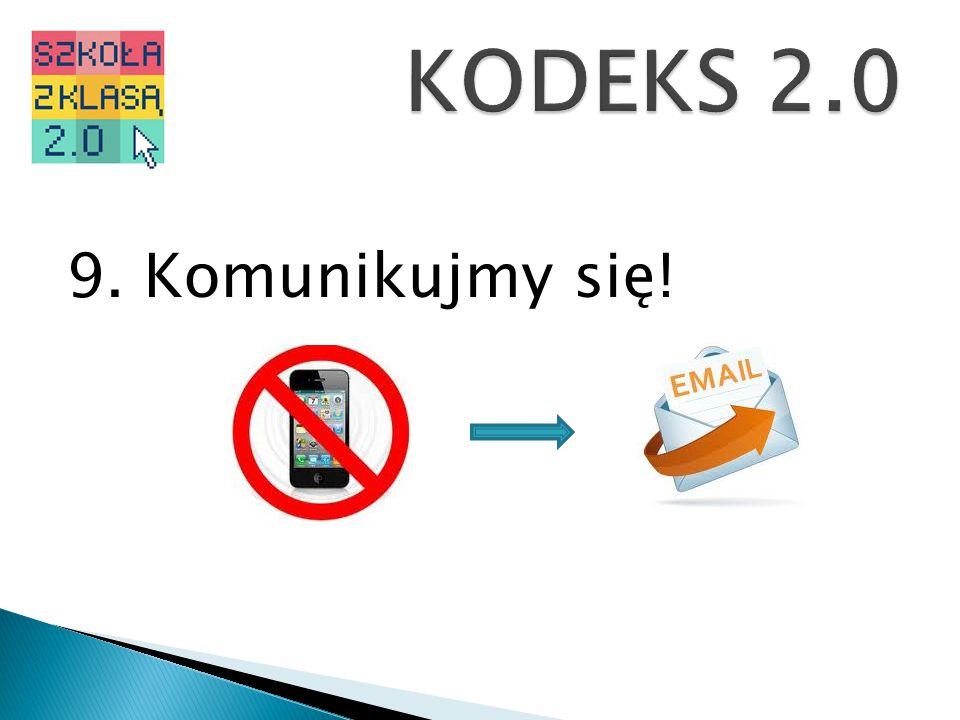 KODEKS 2.0 9. Komunikujmy się!
