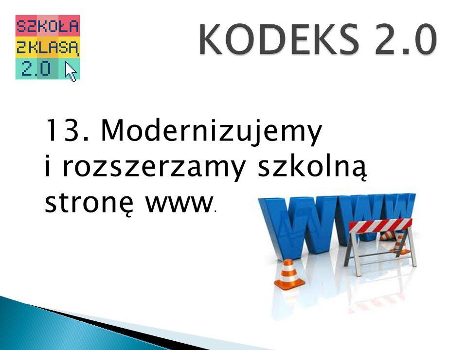KODEKS 2.0 13. Modernizujemy i rozszerzamy szkolną stronę www.