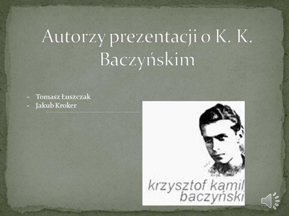 Autorzy prezentacji o K. K. Baczyńskim