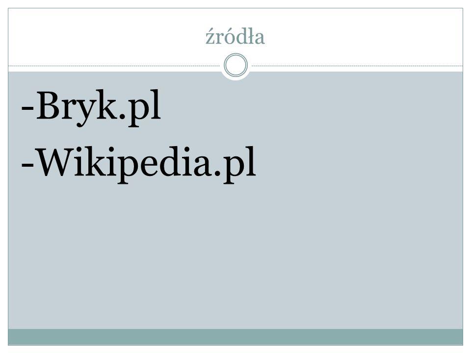 źródła -Bryk.pl -Wikipedia.pl