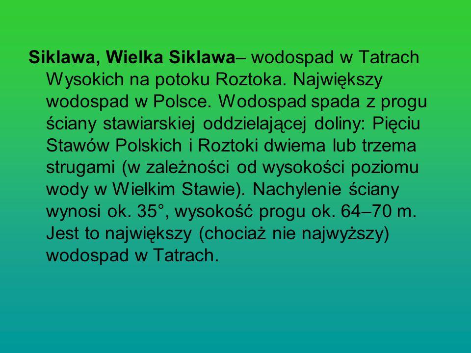 Siklawa, Wielka Siklawa– wodospad w Tatrach Wysokich na potoku Roztoka