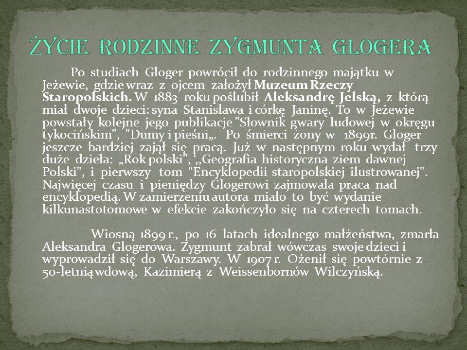 Życie rodzinne Zygmunta Glogera