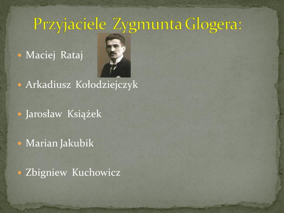 Przyjaciele Zygmunta Glogera: