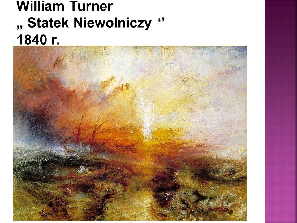 """William Turner """" Statek Niewolniczy '' 1840 r."""