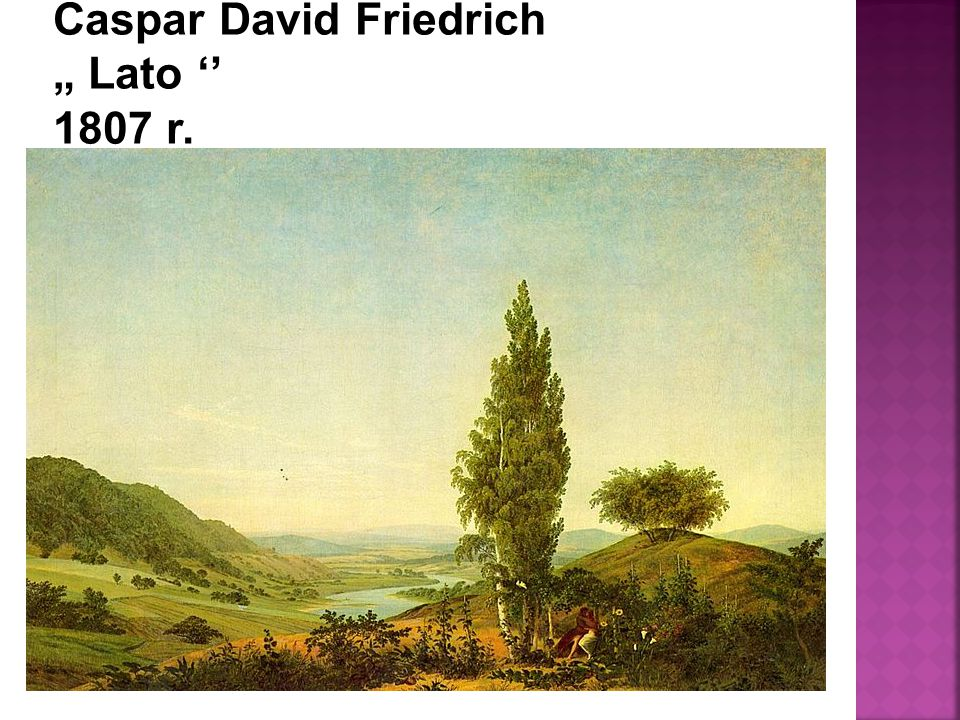 "Caspar David Friedrich "" Lato '' 1807 r."