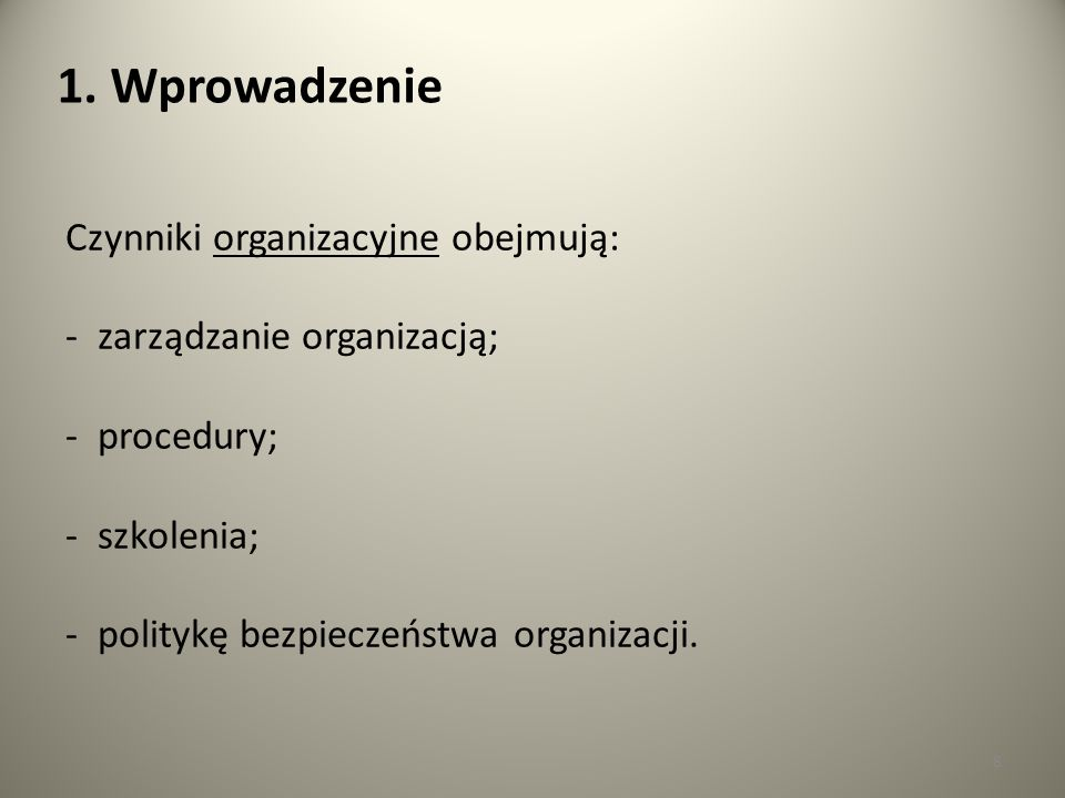 1. Wprowadzenie Czynniki organizacyjne obejmują: