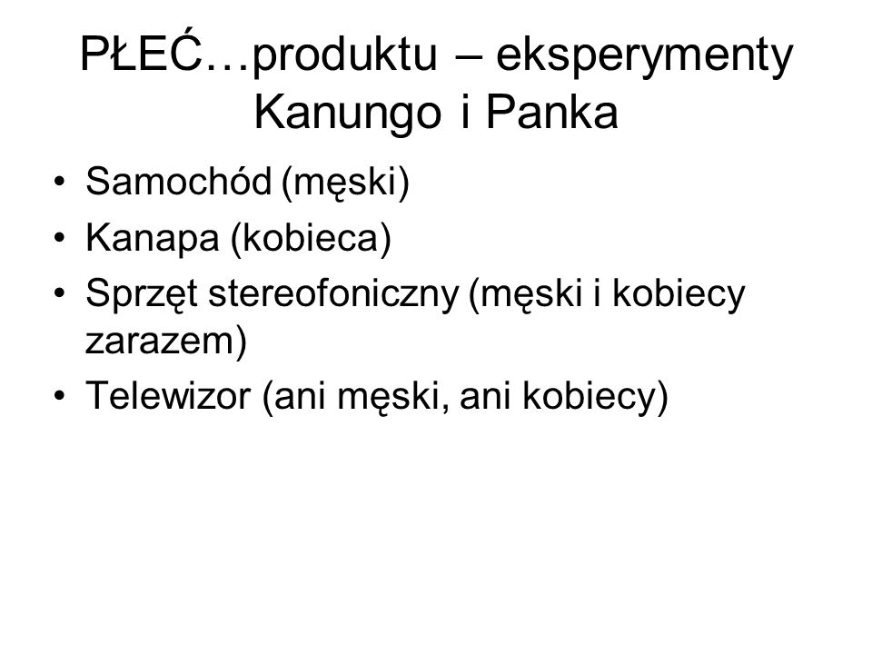 PŁEĆ…produktu – eksperymenty Kanungo i Panka