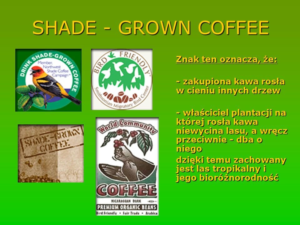 SHADE - GROWN COFFEE Znak ten oznacza, że: