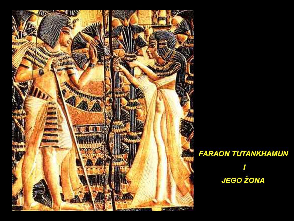 FARAON TUTANKHAMUN I JEGO ŻONA
