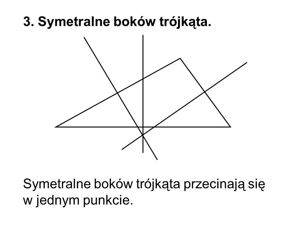 3. Symetralne boków trójkąta.