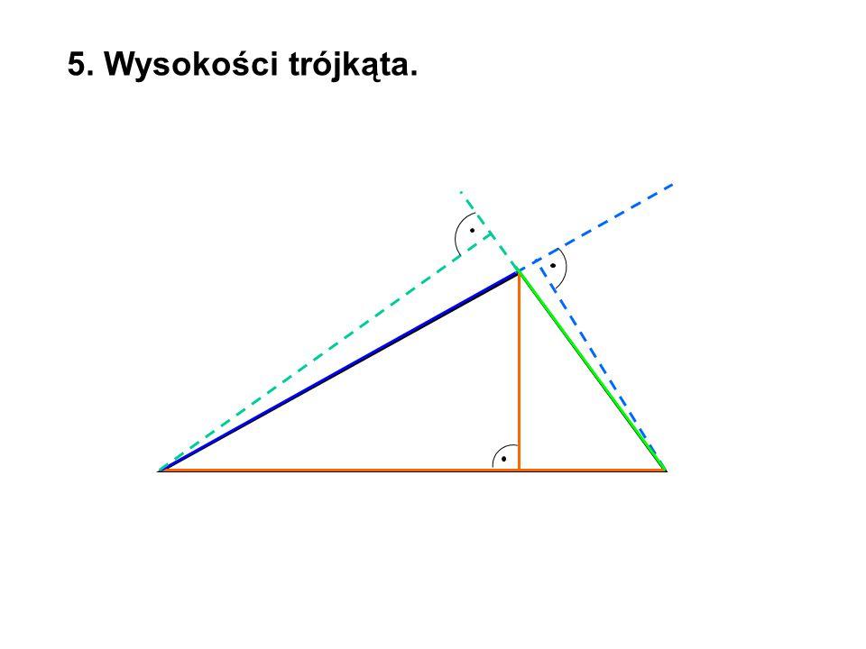 5. Wysokości trójkąta.