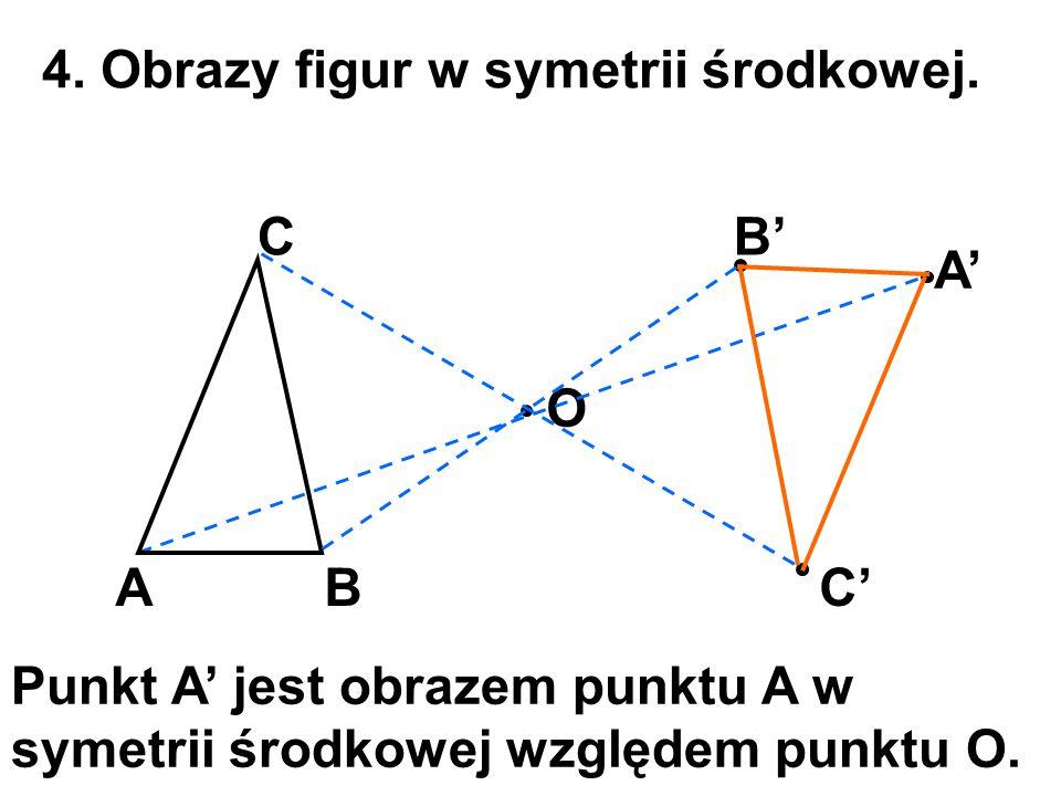 4. Obrazy figur w symetrii środkowej.