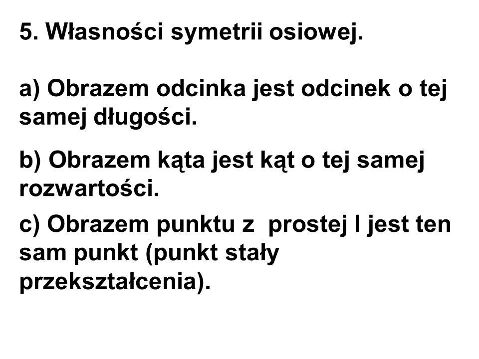 5. Własności symetrii osiowej.