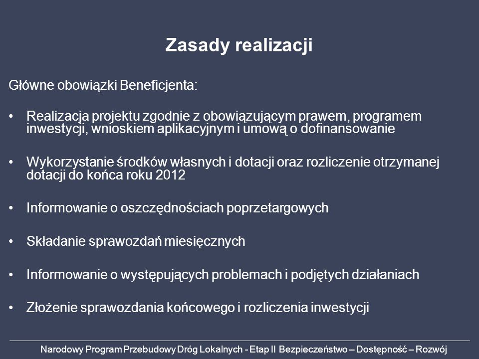 Zasady realizacji Główne obowiązki Beneficjenta: