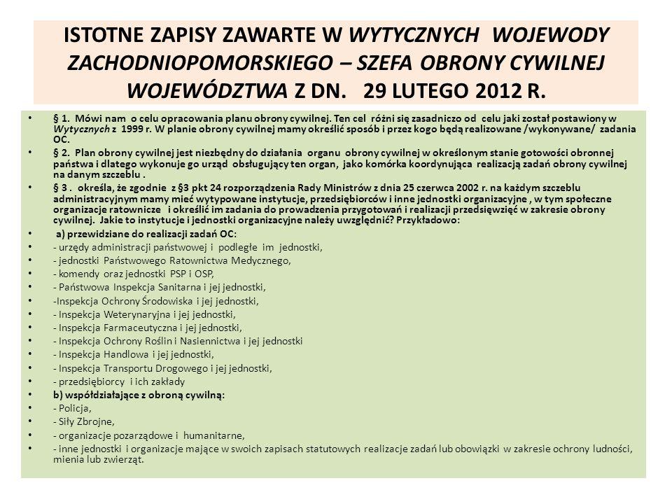 ISTOTNE ZAPISY ZAWARTE W WYTYCZNYCH WOJEWODY ZACHODNIOPOMORSKIEGO – SZEFA OBRONY CYWILNEJ WOJEWÓDZTWA Z DN. 29 LUTEGO 2012 R.
