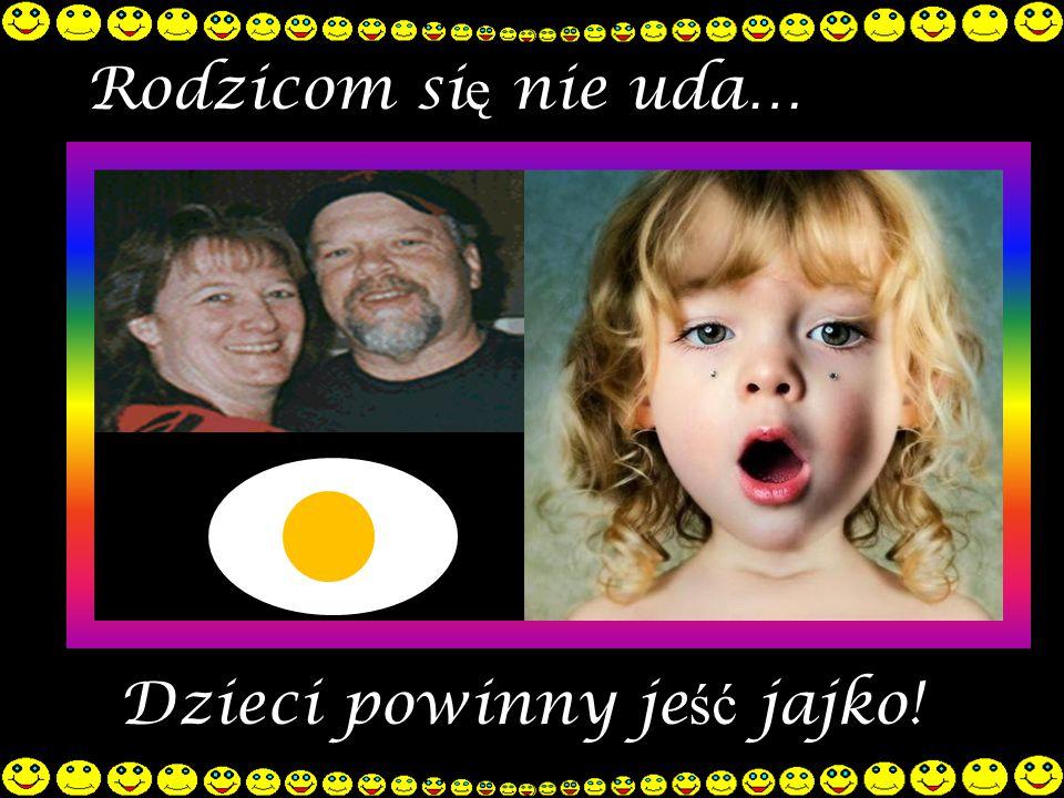 Rodzicom się nie uda… Dzieci powinny jeść jajko!
