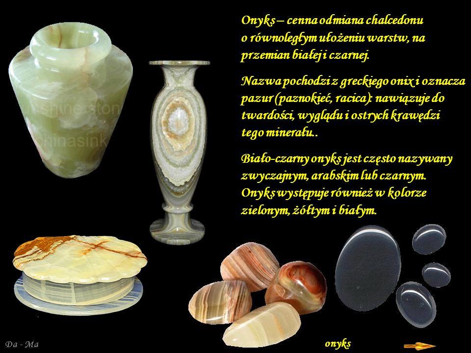 Onyks – cenna odmiana chalcedonu o równoległym ułożeniu warstw, na przemian białej i czarnej.