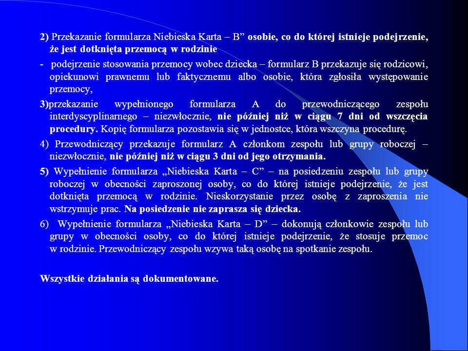 2) Przekazanie formularza Niebieska Karta – B osobie, co do której istnieje podejrzenie, że jest dotknięta przemocą w rodzinie