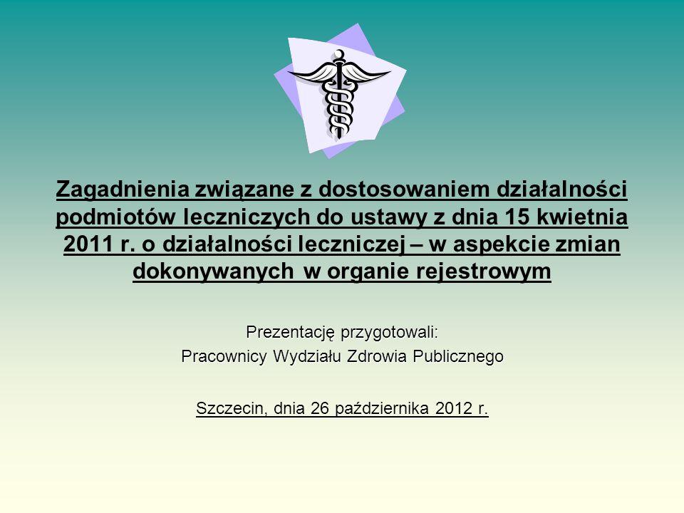 Zagadnienia związane z dostosowaniem działalności podmiotów leczniczych do ustawy z dnia 15 kwietnia 2011 r. o działalności leczniczej – w aspekcie zmian dokonywanych w organie rejestrowym