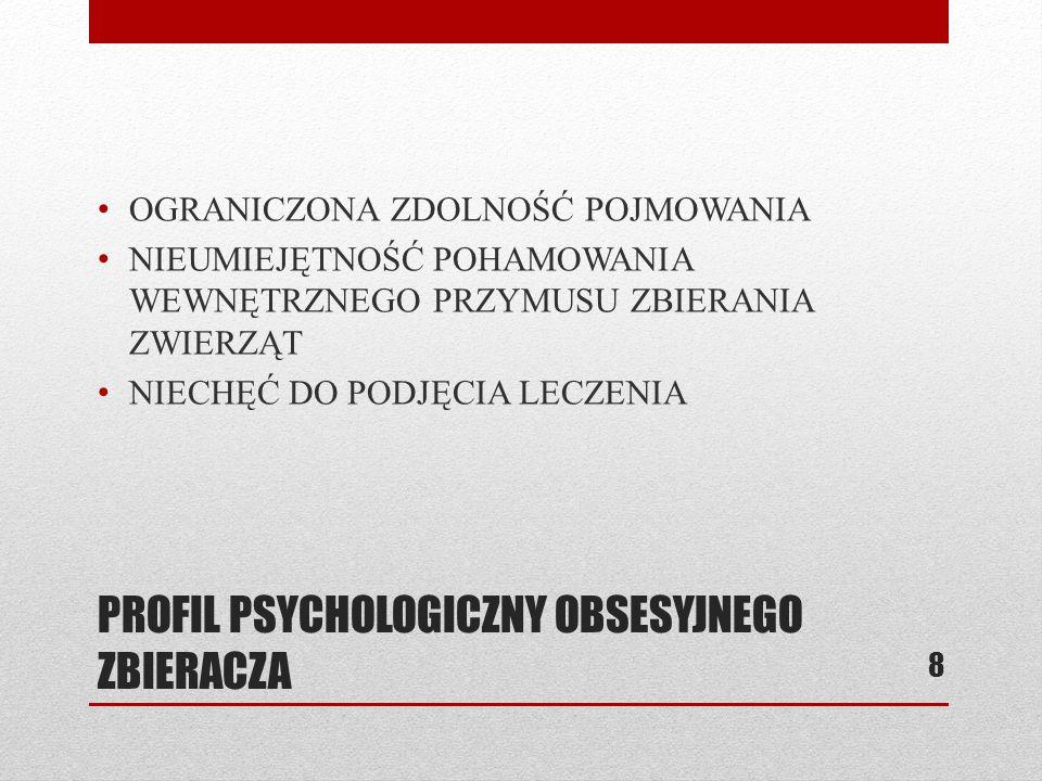 PROFIL PSYCHOLOGICZNY OBSESYJNEGO ZBIERACZA