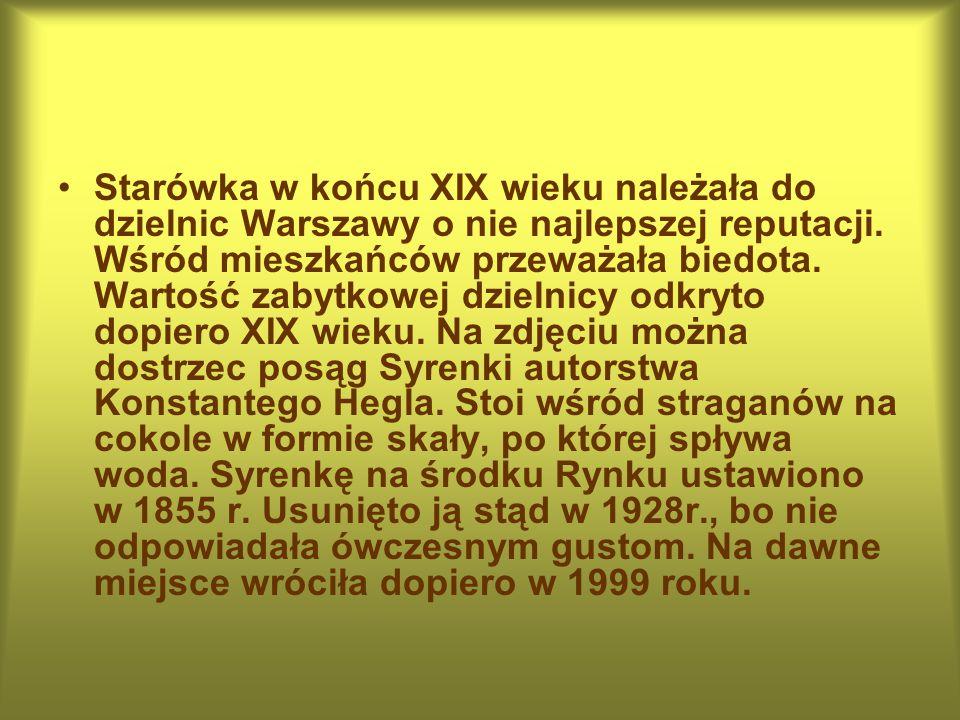 Starówka w końcu XIX wieku należała do dzielnic Warszawy o nie najlepszej reputacji.
